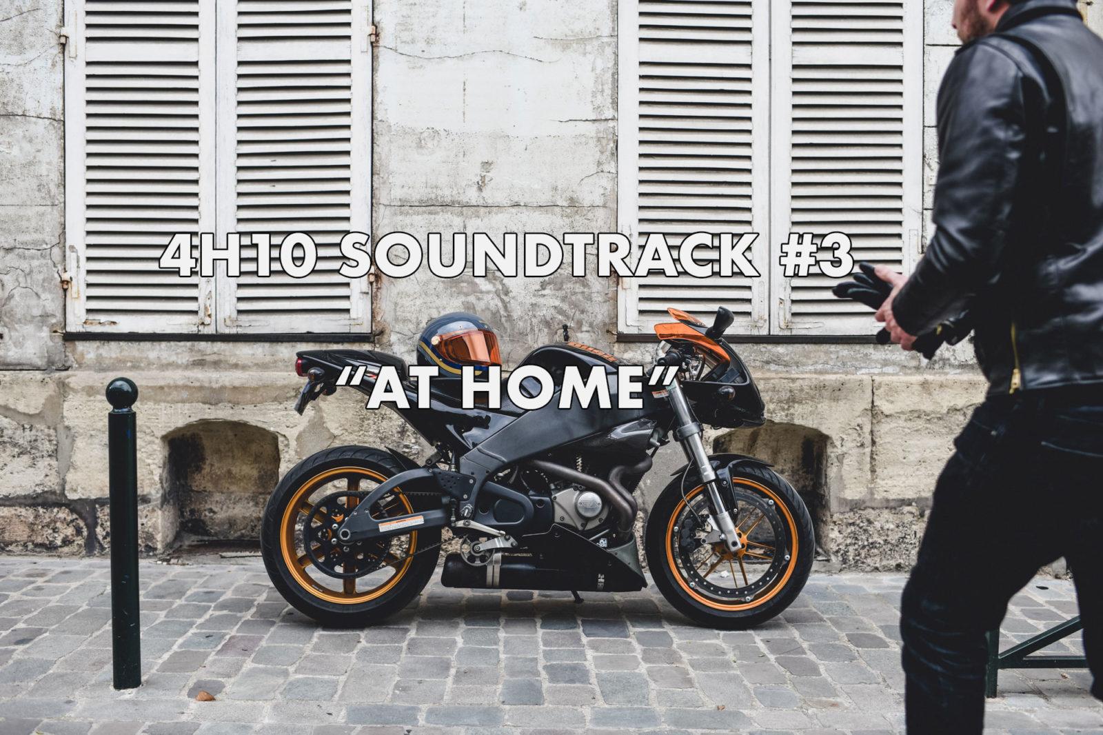 4H10 Soundtack #3 : At home
