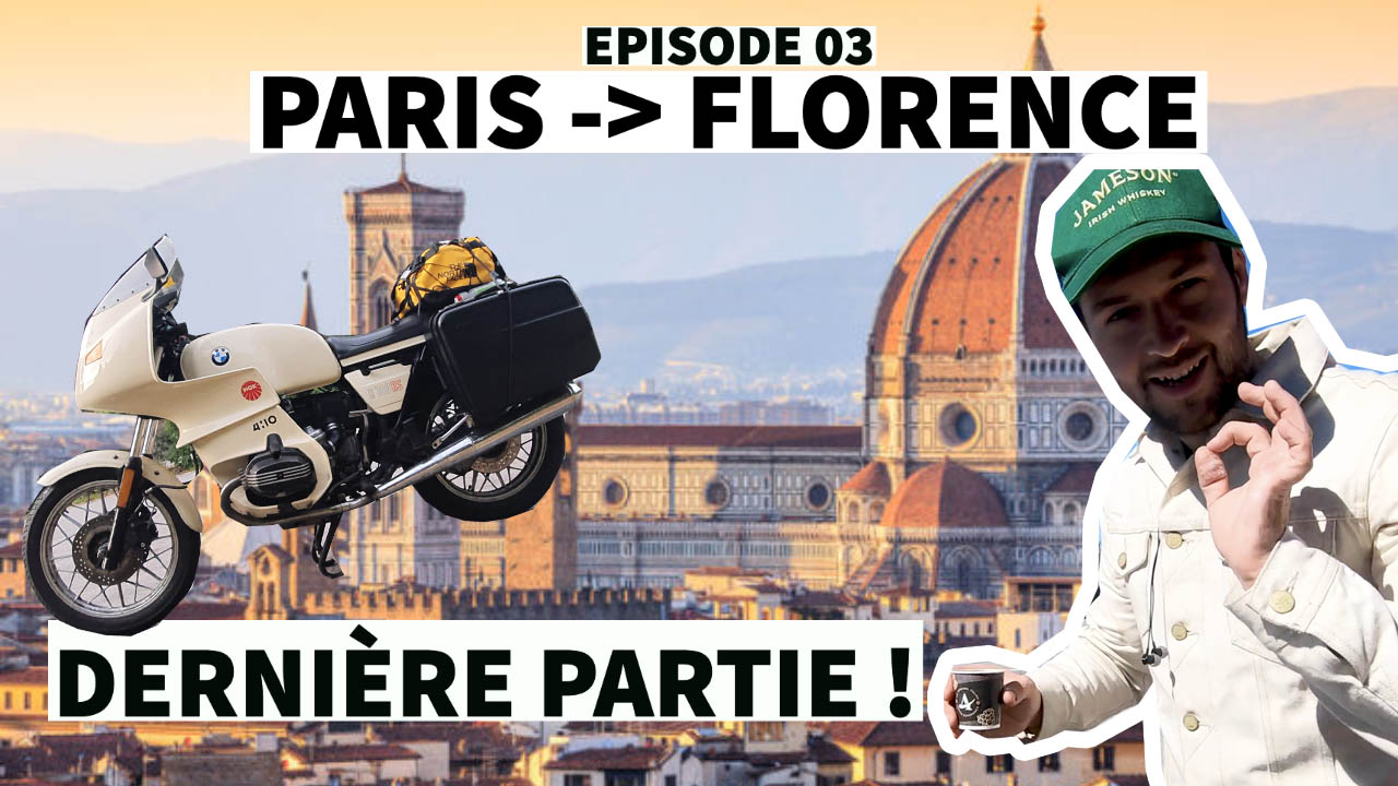Roadtrip Paris -> Florence, le dernier episode !